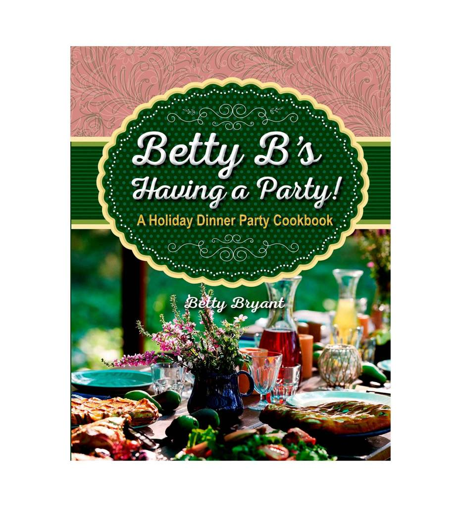 Betty B's Having a Party! Cookbook