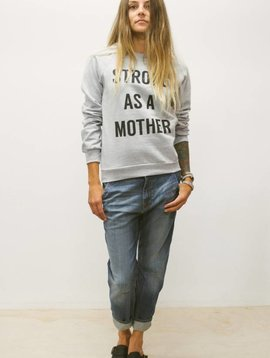 strong as a mother sweatshirt