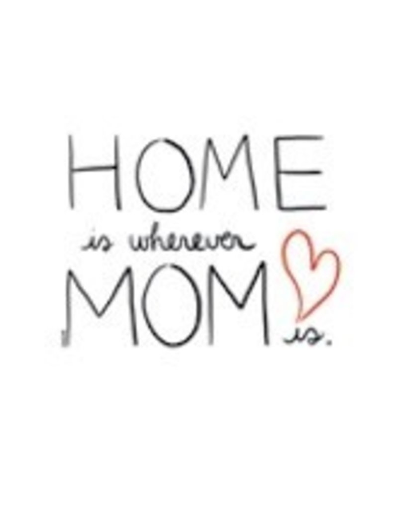Darveelicious Home is Wherever Mom is Carte