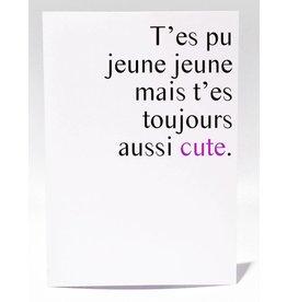 Masimto T'es pu Jeune Jeune Greeting Card