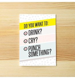 I'll know it when I see it Drink Cry Punch Carte