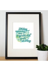 I'll know it when I see it 8x10 Finding Meaning Print