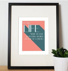 I'll know it when I see it 8 x 10 Life as Easy as Words Print