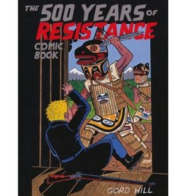 The 500 Years of Resistance Comic Book by Gord Hill (Kwakwakawakw).