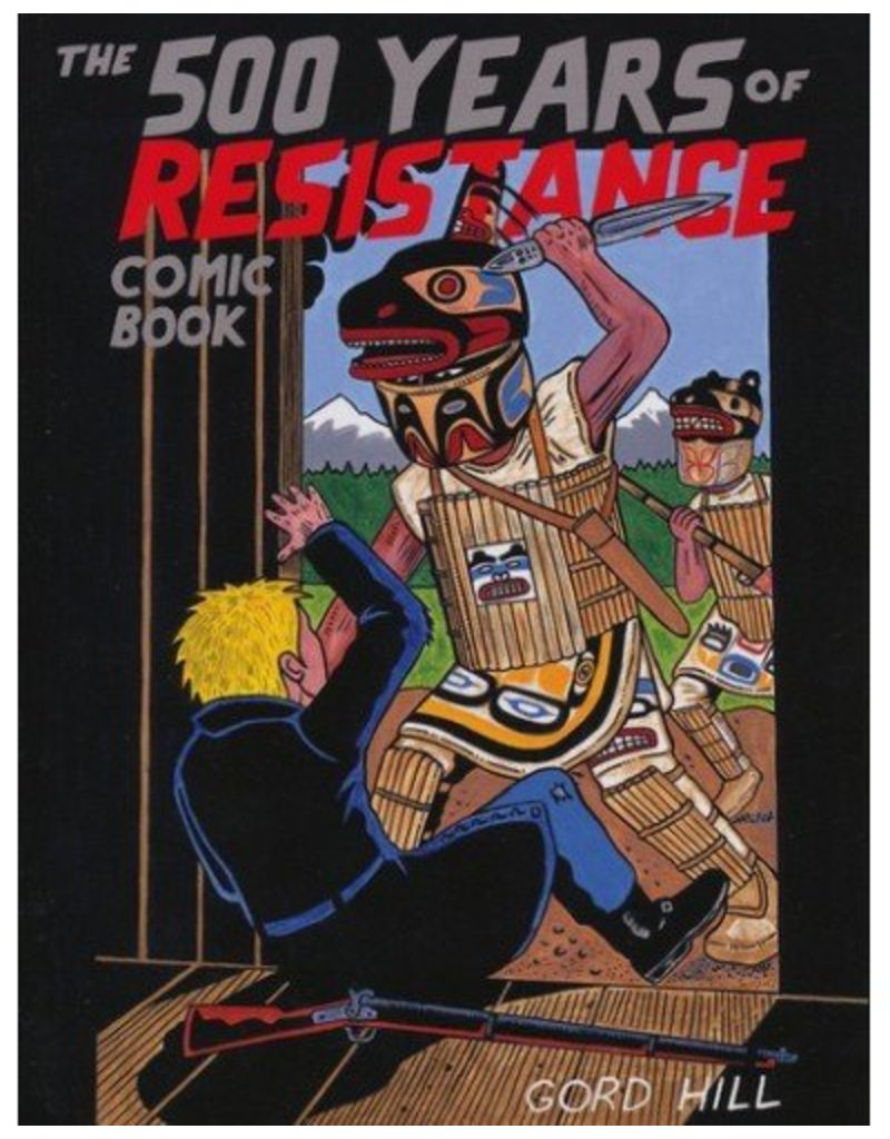 The 500 Years of Resistance Comic Book by Gord Hill (Kwakwakawakw).