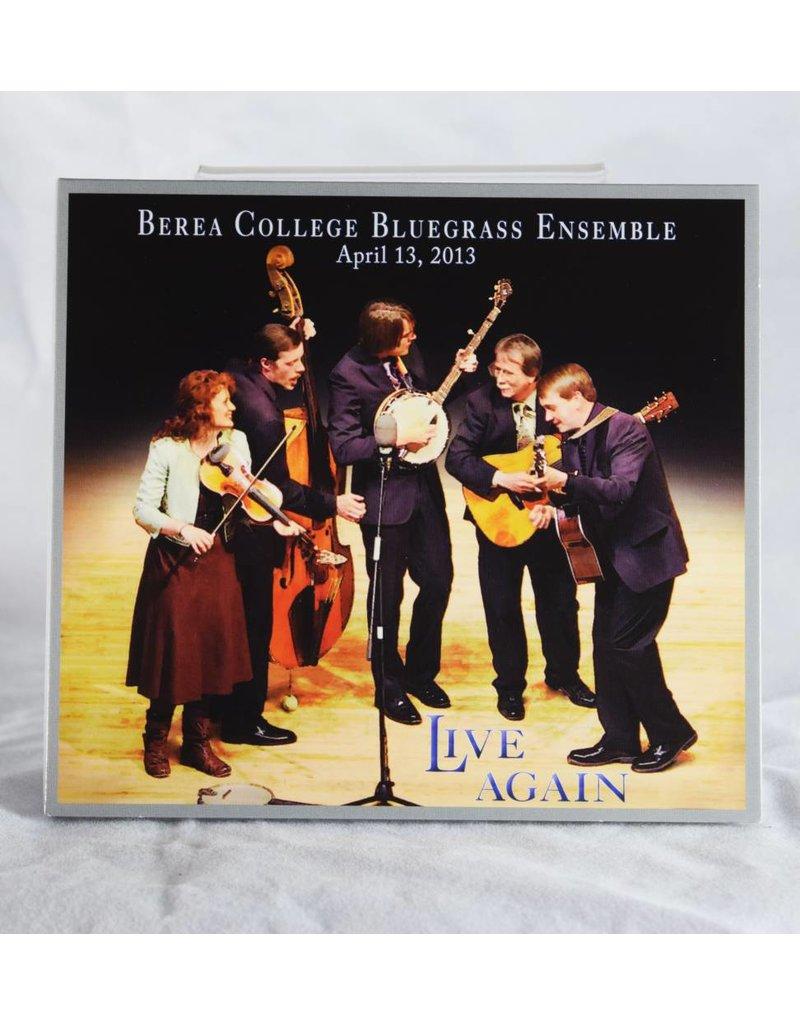 Bluegrass Music Ensemble Live Again: Berea College Bluegrass Ensemble CD