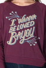 I Wanna Be Loved Bayou LS Womens Tee
