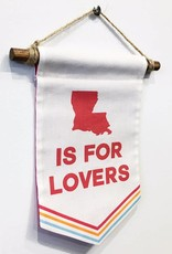 Louisiana Is For Lovers Banner - Small
