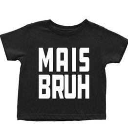 Mais Bruh Toddler Tee
