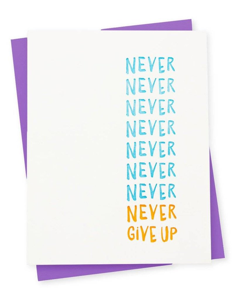 417 Press Never Give Up Card