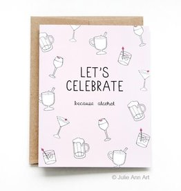 Because Alcohol Greeting Card
