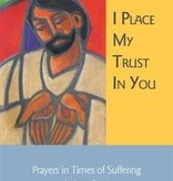 I Place My Trust in You/Prayers in Times of Suffering