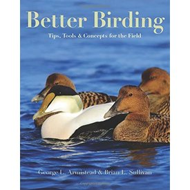INGRAM CONTENT GROUP (books) Better Birding: Tips, Tools, and Concepts for the Field