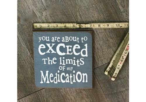 Sawdust city Exceed Medication Box Sign