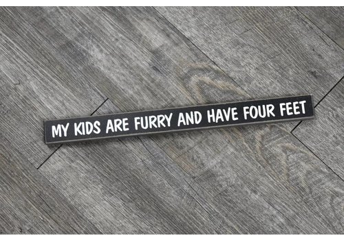 My Kids Are Furry Sign