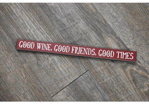 Good Wine Good Friends Sign