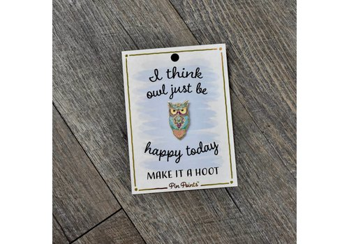 I Think Owl Just Be Happy Today Pin