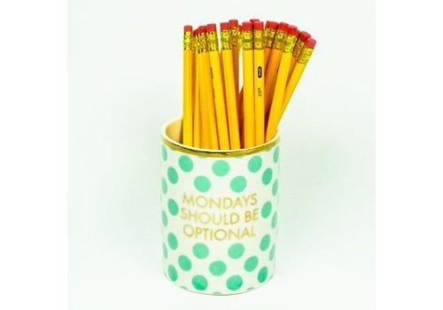 Mondays Should Be Optional - Pencil Cup