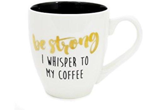 """""""Be Strong"""" Coffee Mug"""