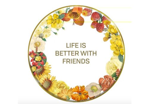 Life is Better with Friends Plaque