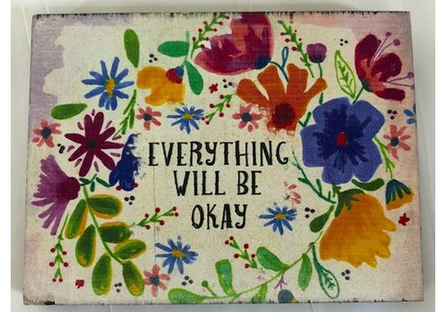 """natural life """"Everything will be okay"""" wood plaque"""