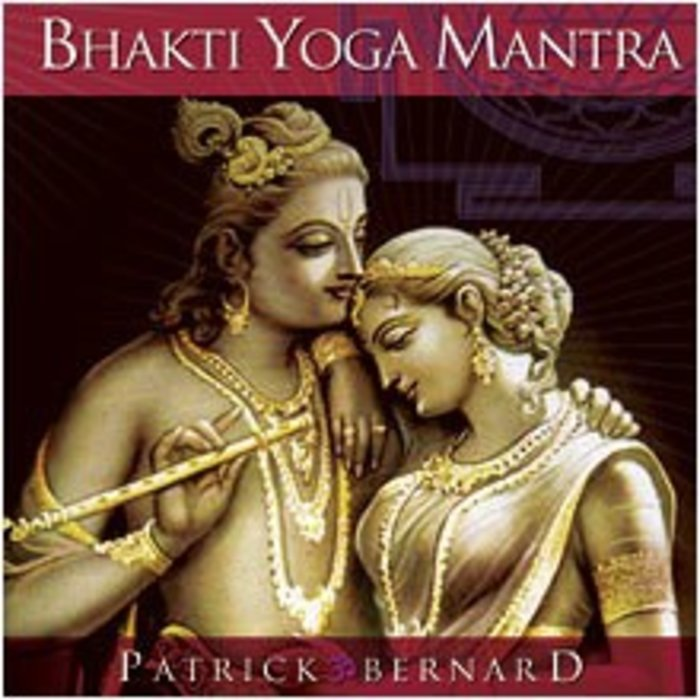 Mantra Bhakti Yoga de Patrick Bernard