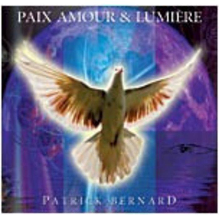 Paix, Amour et Lumiere Patrick Bernard