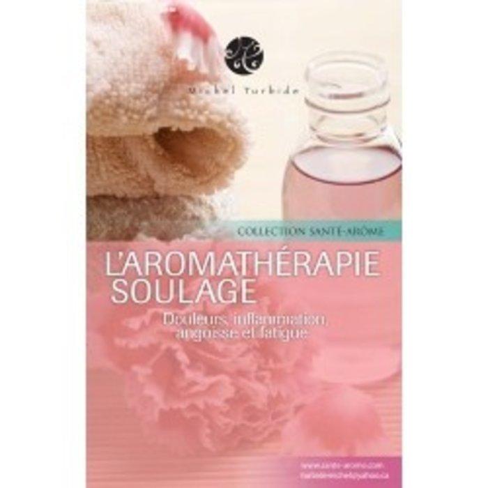 Michel Turbide L'aromatherapie soulage.