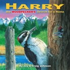 Harry the Woodpecker's Search for a Home