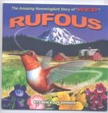 Avian Treasures Amazing Hummingbird Story of Red Rufous, by Johnson