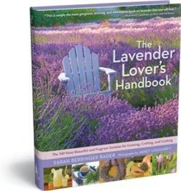 Workman Publishing Co. Book, Lavender Lover's Handbook, by Sarah Berringer Bader