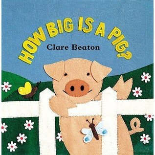 Barefoot Books How Big is a Pig BB