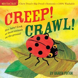 Indestructibles Indestructibles Creep! Crawl!