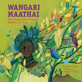 PenguinRandomHouse Wangari Maathai The Woman Who Planted Millions of Trees