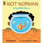 PenguinRandomHouse Not Norman: A Goldfish Story