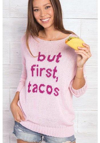 But First Tacos Crewneck
