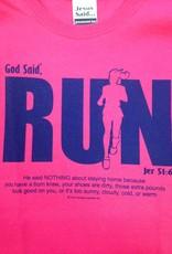 "JESUS SAID... 8510 God Said, ""RUN"" (Ladies T-Shirt)"