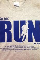 "JESUS SAID... 8410 God Said, ""RUN"" T-Shirt"