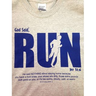 "JESUS SAID... 8410 God Said, ""RUN"" T-Shirt"
