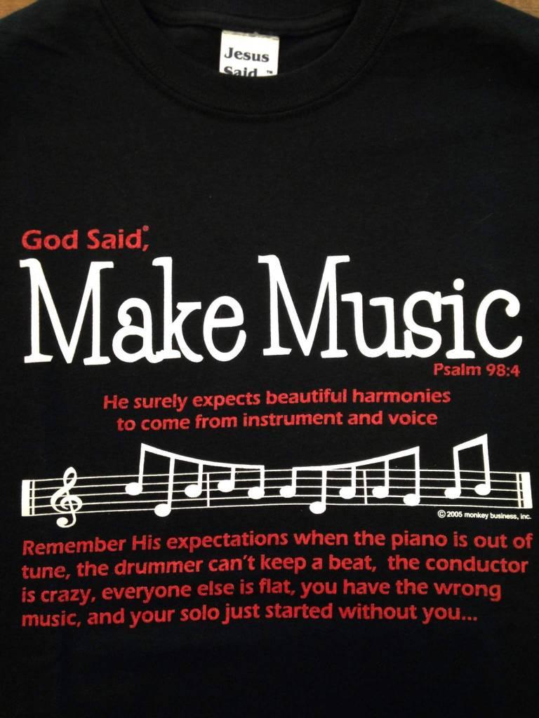 """JESUS SAID... 2410 God Said, """"Make Music"""" Adult T-Shirt"""