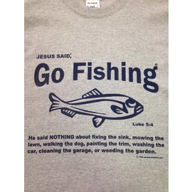 "JESUS SAID... 1010 Jesus Said "" Go Fishing"" Adult T-Shirt"