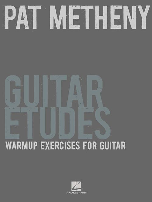 Hal Leonard Pat Metheny Guitar Etudes: Warm-Up Exercises for Guitar