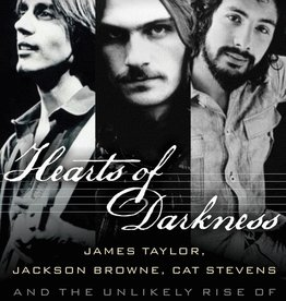 Hal Leonard Hearts of Darkness: James Taylor, Jackson Browne, Cat Stevens, and the Unlikely Rise of the Singer-Songwriter