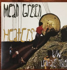 Mean Green b/w Levitate Thigh - Heaters (vinyl 45rpm)