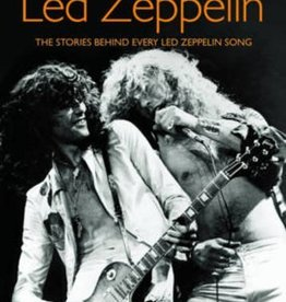 Hal Leonard Led Zeppelin - The Stories Behind Every Led Zeppelin Song