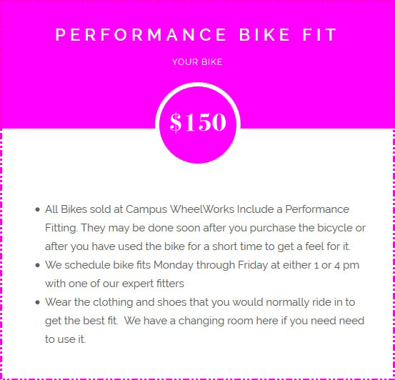 Bike Fit Pricing Buffalo, NY: $100. All Bike saes come with a free fitting