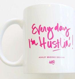 Ashley Brooke Designs Everyday I'm Hustlin' Mug