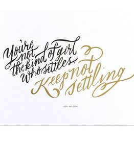The Everygirl Keep Not Settling Print-Gold