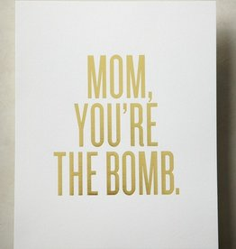 Read Between the Lines Mom You're The Bomb- Gold Foil
