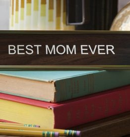 He Said, She Said Best Mom Ever Office Name Plate